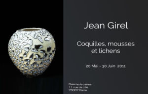 2011-05- Jean Girel. Coquilles, mousses et lichens. Porcelaines - Affiche_ Galerie Arcanes l Arts Décoratifs XXe - Art Contemporain Paris
