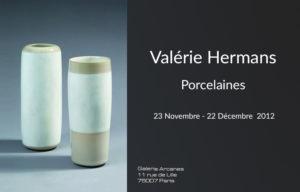 2012-11- Valérie Hermans. Porcelaines - Affiche_ Galerie Arcanes l Arts Décoratifs XXe - Art Contemporain Paris