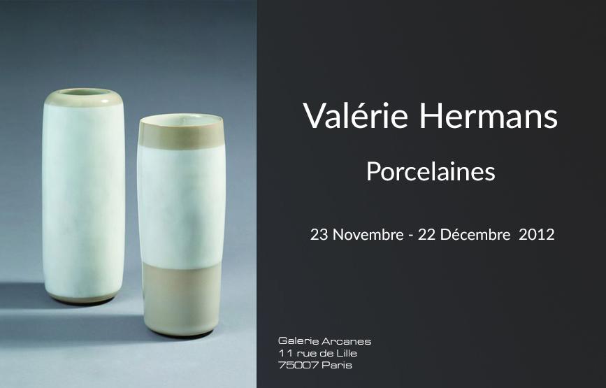 2012-11- Valérie Hermans. Porcelaines - Affiche_ Galerie Arcanes l Arts Décoratifs XXe - Art Contemporain Paris,