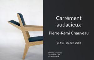 2013-05- Pierre-Rémi Chauveau. Designer - Affiche_ Galerie Arcanes l Arts Décoratifs XXe - Art Contemporain Paris copie
